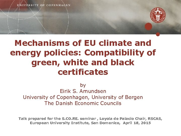 Mechanisms of EU climate and energy policies: Compatibility of green, white and black certificates