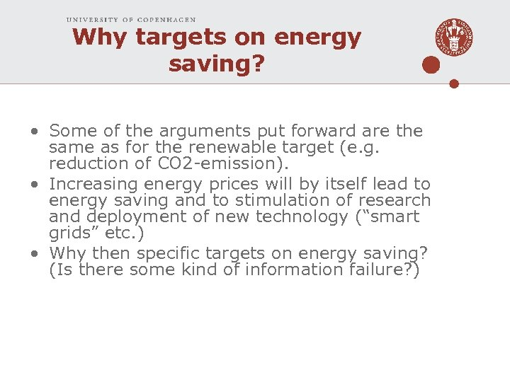 Why targets on energy saving? • Some of the arguments put forward are the