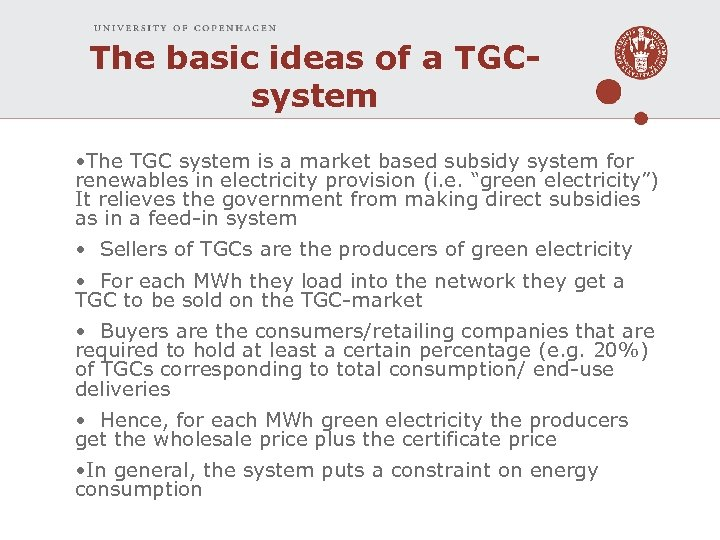 The basic ideas of a TGCsystem • The TGC system is a market based