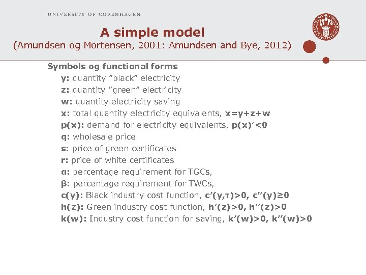 A simple model (Amundsen og Mortensen, 2001: Amundsen and Bye, 2012) Symbols og functional