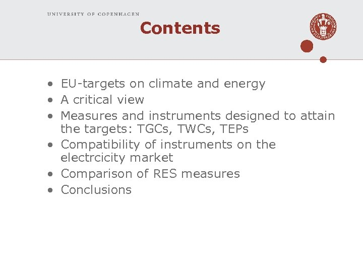 Contents • EU-targets on climate and energy • A critical view • Measures and