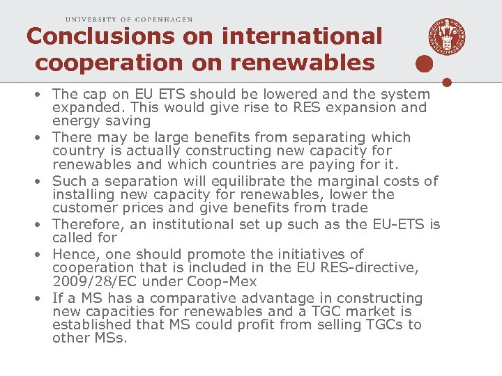 Conclusions on international cooperation on renewables • The cap on EU ETS should be