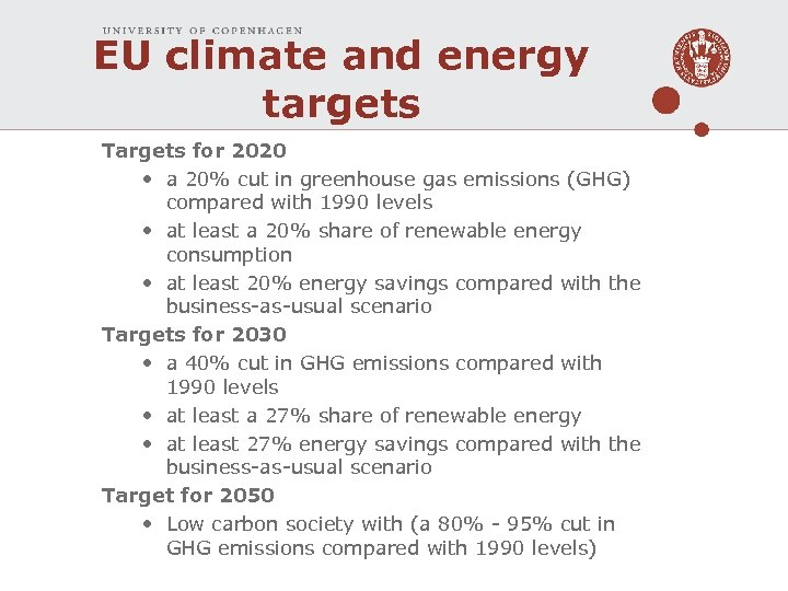 EU climate and energy targets Targets for 2020 • a 20% cut in greenhouse
