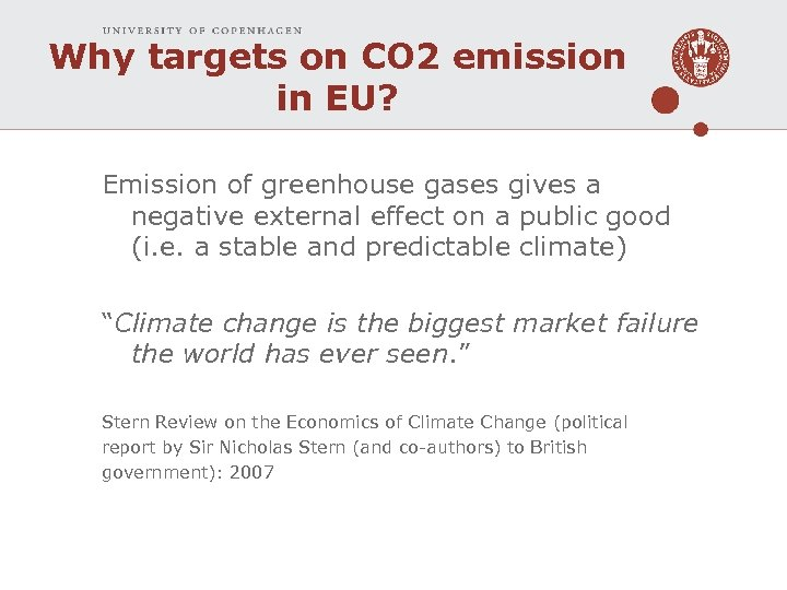 Why targets on CO 2 emission in EU? Emission of greenhouse gases gives a