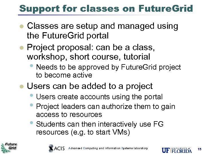 Support for classes on Future. Grid l l Classes are setup and managed using