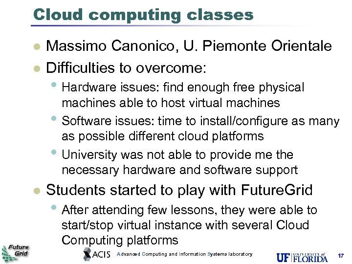 Cloud computing classes l l Massimo Canonico, U. Piemonte Orientale Difficulties to overcome: •