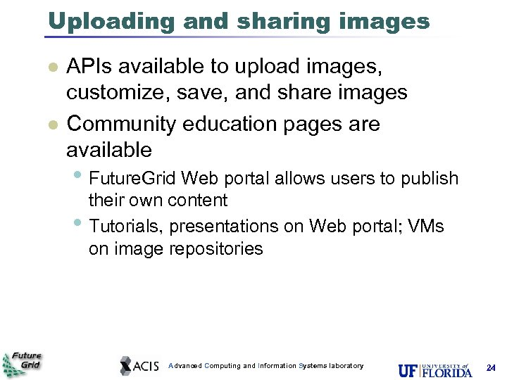 Uploading and sharing images l l APIs available to upload images, customize, save, and