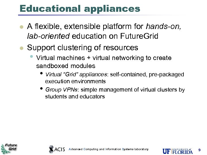 Educational appliances l l A flexible, extensible platform for hands-on, lab-oriented education on Future.