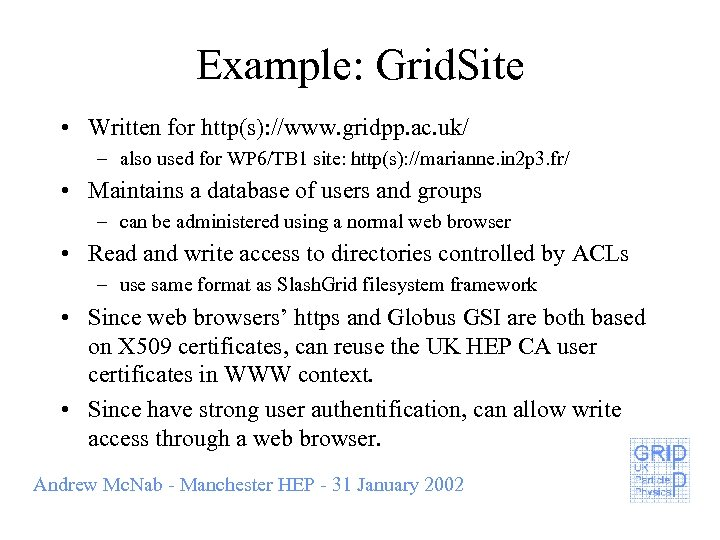 Example: Grid. Site • Written for http(s): //www. gridpp. ac. uk/ – also used