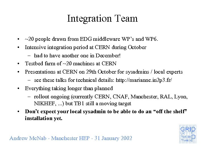 Integration Team • ~20 people drawn from EDG middleware WP's and WP 6. •