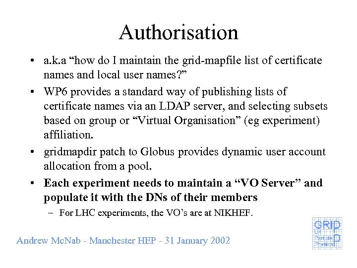 """Authorisation • a. k. a """"how do I maintain the grid-mapfile list of certificate"""