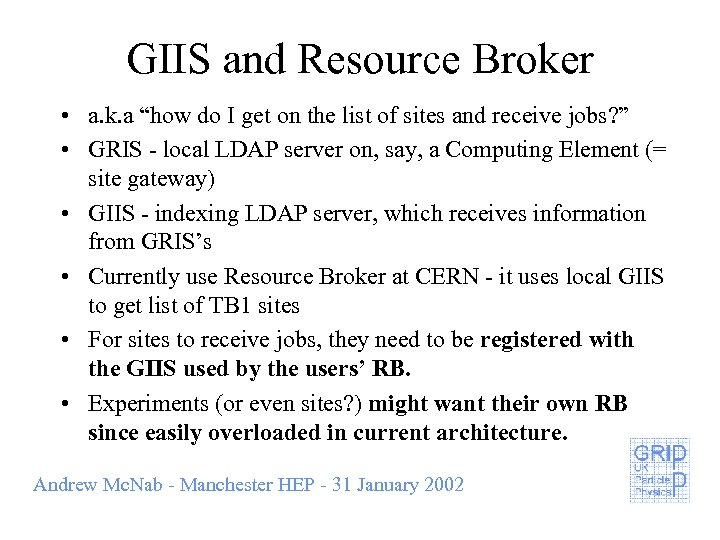 """GIIS and Resource Broker • a. k. a """"how do I get on the"""
