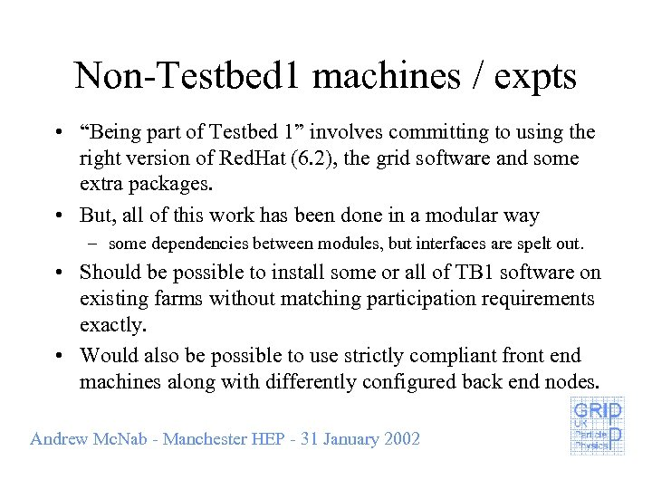 """Non-Testbed 1 machines / expts • """"Being part of Testbed 1"""" involves committing to"""