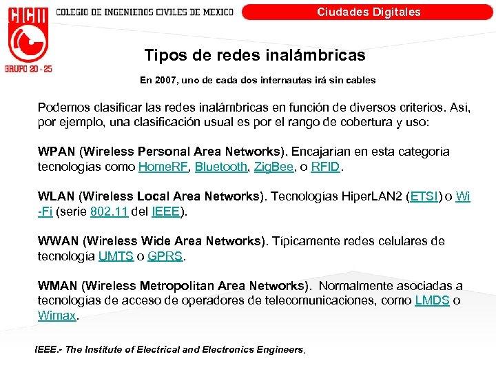 Ciudades Digitales Tipos de redes inalámbricas En 2007, uno de cada dos internautas irá