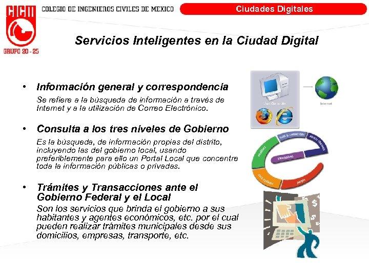 Ciudades Digitales Servicios Inteligentes en la Ciudad Digital • Información general y correspondencia Se