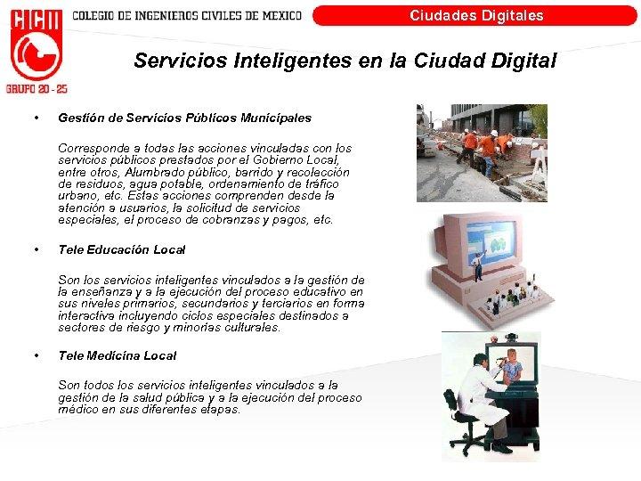 Ciudades Digitales Servicios Inteligentes en la Ciudad Digital • Gestión de Servicios Públicos Municipales