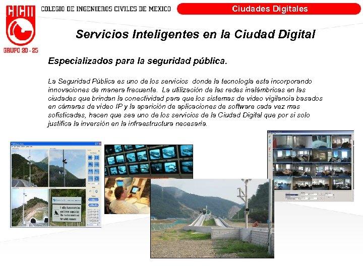Ciudades Digitales Servicios Inteligentes en la Ciudad Digital Especializados para la seguridad pública. La