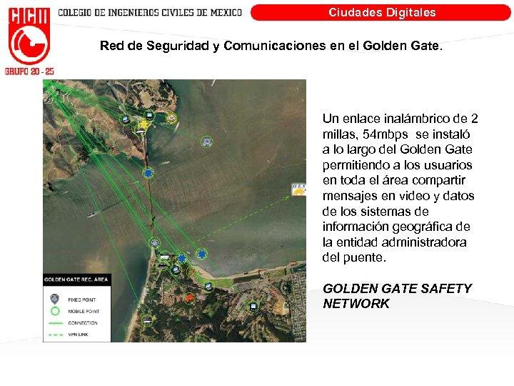 Ciudades Digitales Red de Seguridad y Comunicaciones en el Golden Gate. Un enlace inalámbrico