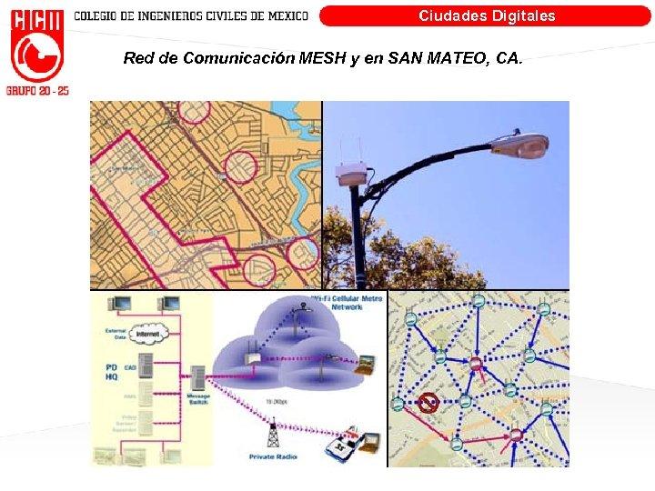 Ciudades Digitales Red de Comunicación MESH y en SAN MATEO, CA.