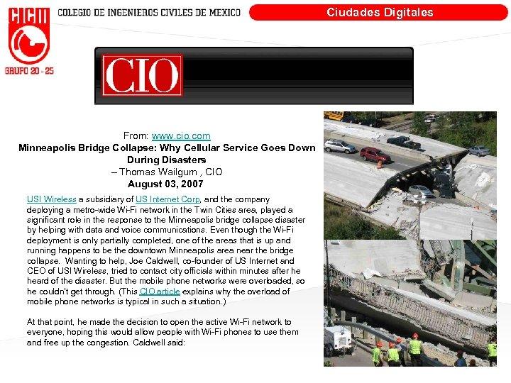 Ciudades Digitales From: www. cio. com Minneapolis Bridge Collapse: Why Cellular Service Goes Down