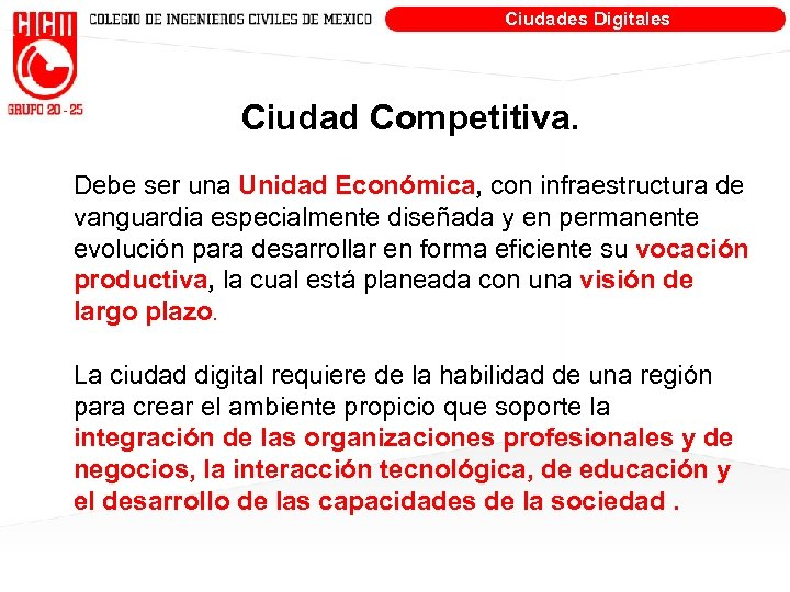 Ciudades Digitales Ciudad Competitiva. Debe ser una Unidad Económica, con infraestructura de vanguardia especialmente