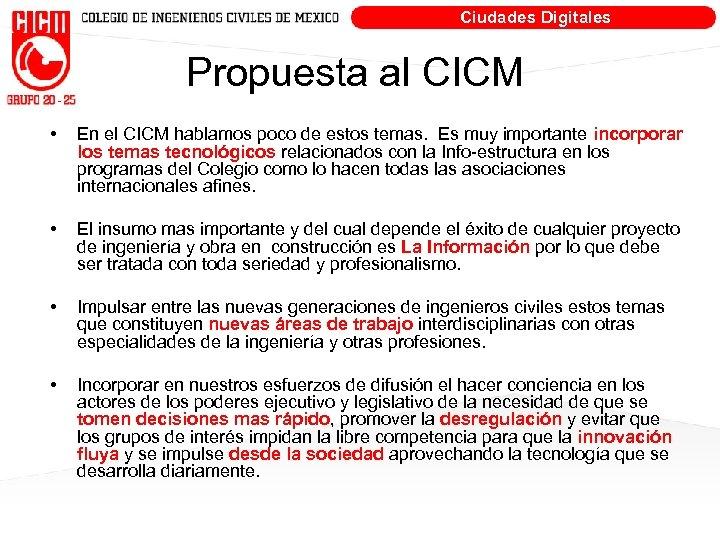 Ciudades Digitales Propuesta al CICM • En el CICM hablamos poco de estos temas.