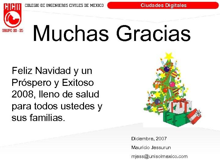 Ciudades Digitales Muchas Gracias Feliz Navidad y un Próspero y Exitoso 2008, lleno de