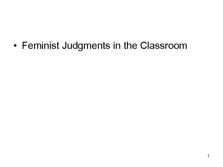 • Feminist Judgments in the Classroom 1