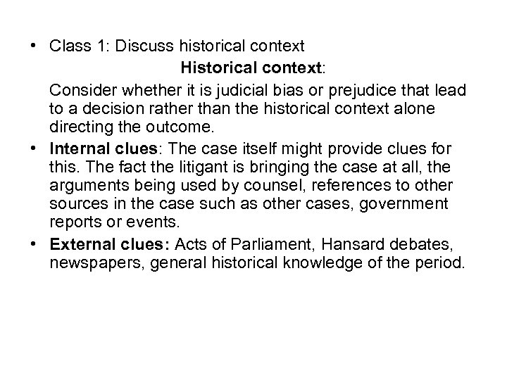 • Class 1: Discuss historical context Historical context: Consider whether it is judicial