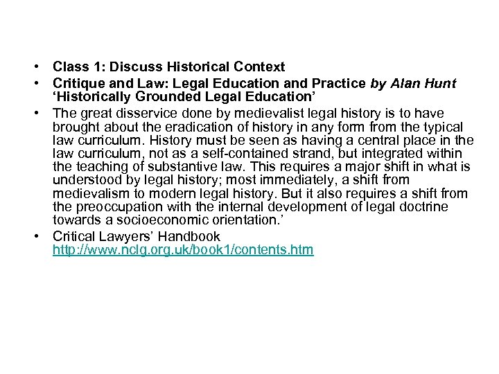 • Class 1: Discuss Historical Context • Critique and Law: Legal Education and