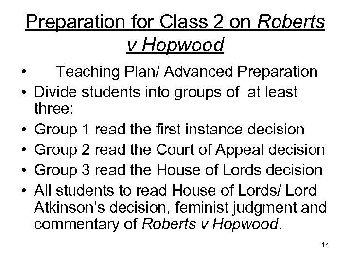 Preparation for Class 2 on Roberts v Hopwood • Teaching Plan/ Advanced Preparation •