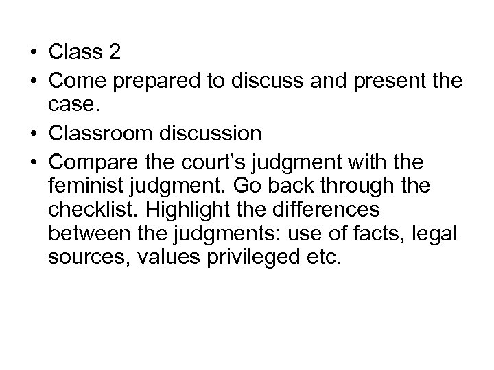 • Class 2 • Come prepared to discuss and present the case. •