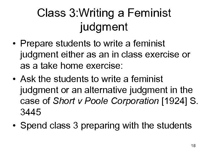 Class 3: Writing a Feminist judgment • Prepare students to write a feminist judgment