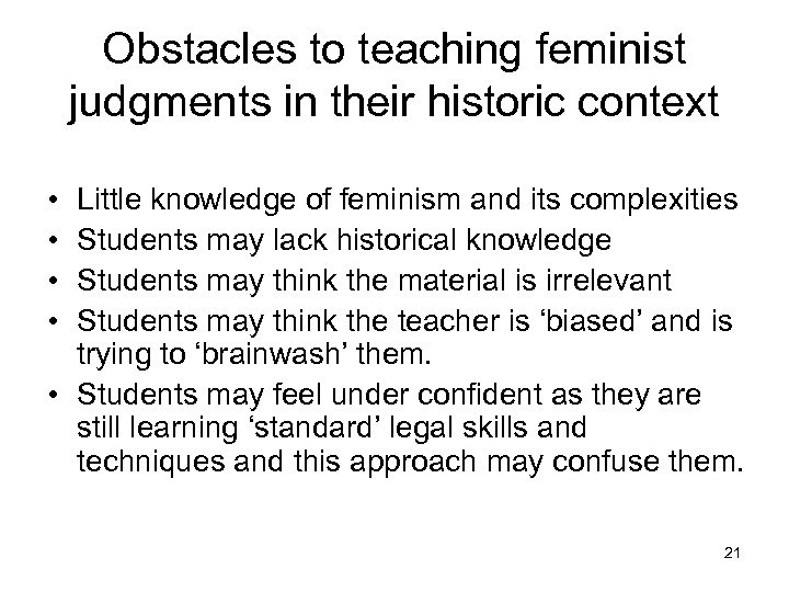 Obstacles to teaching feminist judgments in their historic context • • Little knowledge of