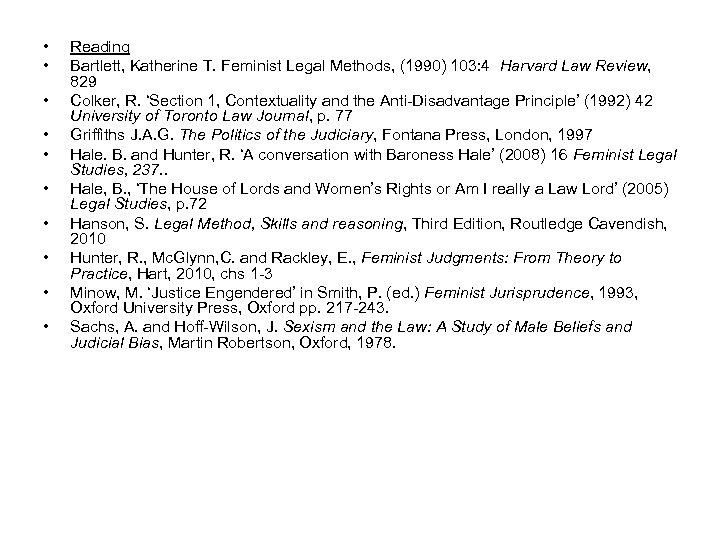 • • • Reading Bartlett, Katherine T. Feminist Legal Methods, (1990) 103: 4