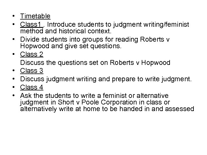 • Timetable • Class 1. Introduce students to judgment writing/feminist method and historical
