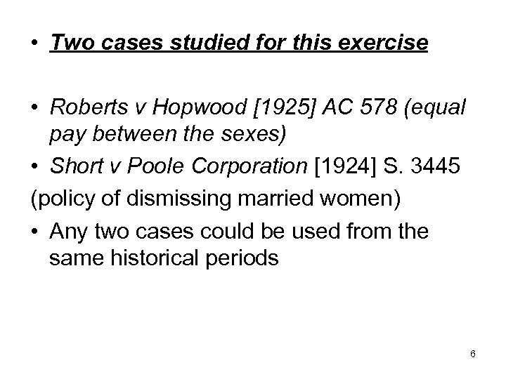 • Two cases studied for this exercise • Roberts v Hopwood [1925] AC