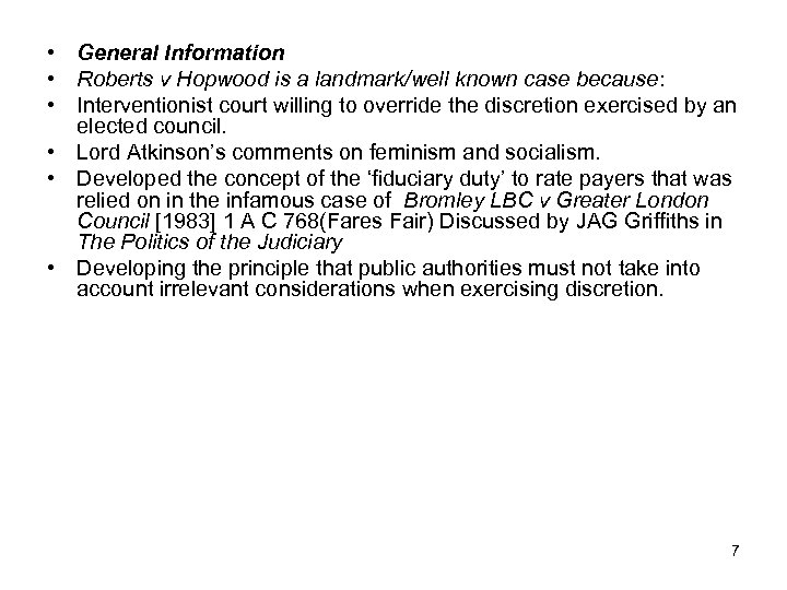 • General Information • Roberts v Hopwood is a landmark/well known case because: