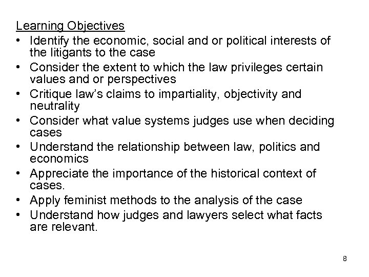 Learning Objectives • Identify the economic, social and or political interests of the litigants