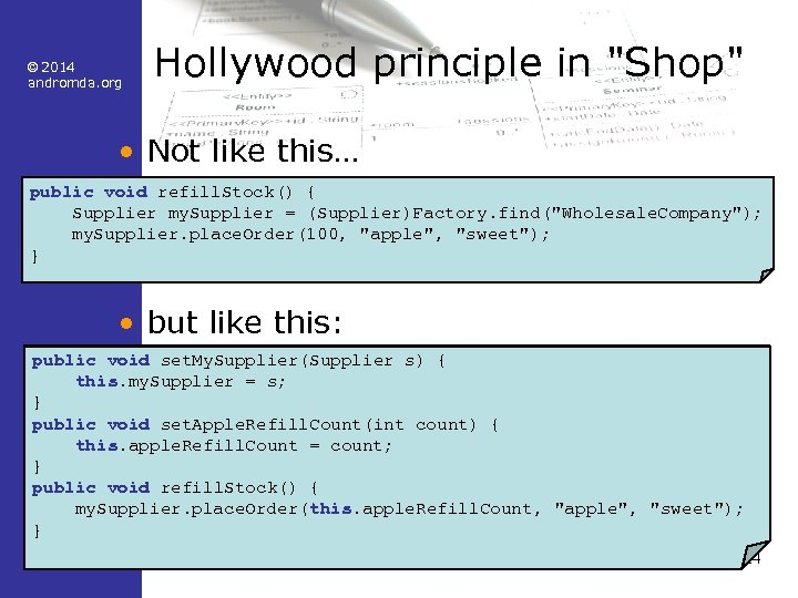 © 2014 andromda. org Hollywood principle in