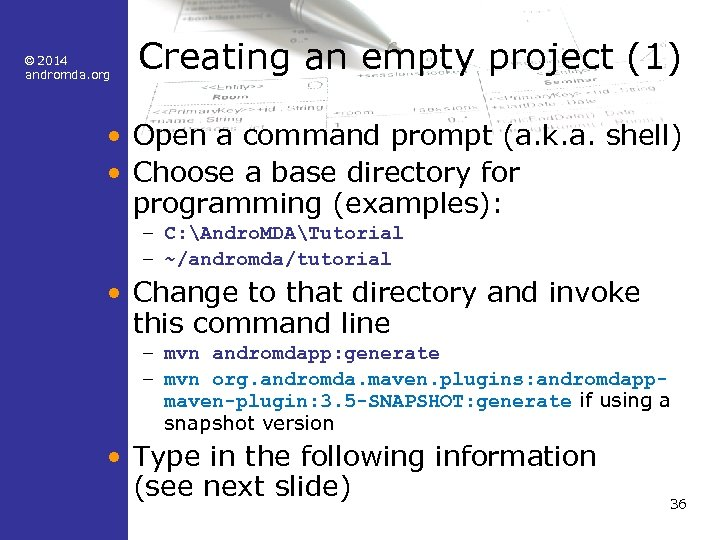 © 2014 andromda. org Creating an empty project (1) • Open a command prompt