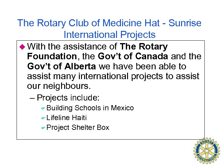 The Rotary Club of Medicine Hat - Sunrise International Projects u With the assistance
