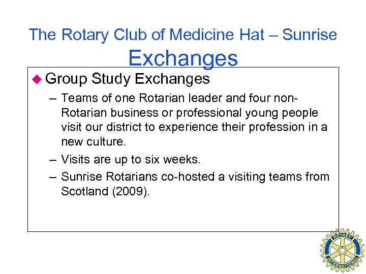 The Rotary Club of Medicine Hat – Sunrise u Group Exchanges Study Exchanges –