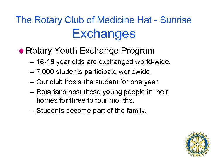 The Rotary Club of Medicine Hat - Sunrise Exchanges u Rotary – – Youth