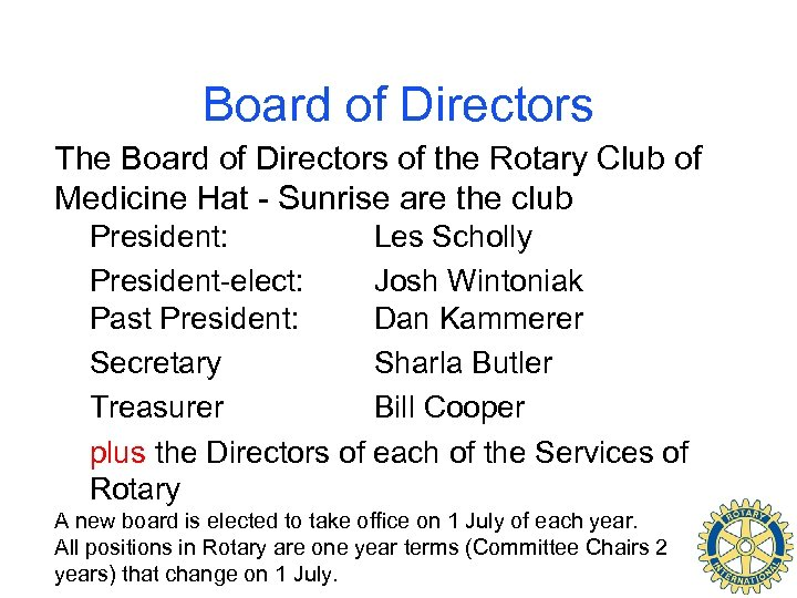 Board of Directors The Board of Directors of the Rotary Club of Medicine Hat