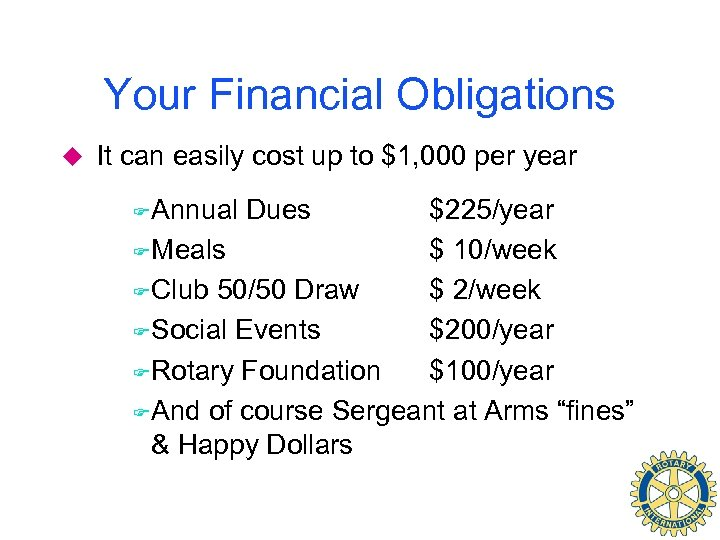 Your Financial Obligations u It can easily cost up to $1, 000 per year