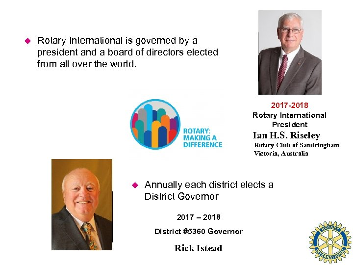 u Rotary International is governed by a president and a board of directors elected