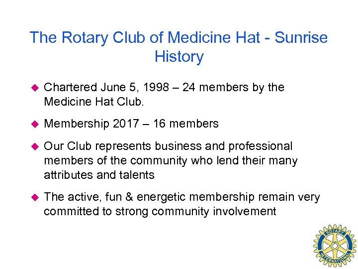 The Rotary Club of Medicine Hat - Sunrise History u Chartered June 5, 1998