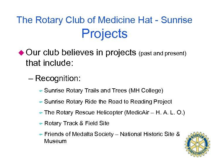The Rotary Club of Medicine Hat - Sunrise Projects u Our club believes in