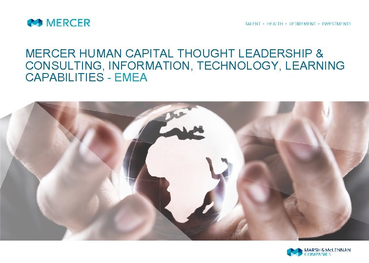 MERCER HUMAN CAPITAL THOUGHT LEADERSHIP & CONSULTING, INFORMATION, TECHNOLOGY, LEARNING CAPABILITIES - EMEA